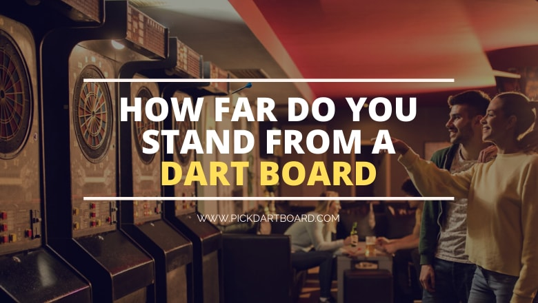 How Far Do You Stand from a Dart Board
