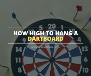 How high to hang a dartboard